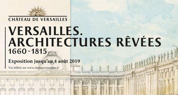 Versailles, architectures rêvées  1660-1815